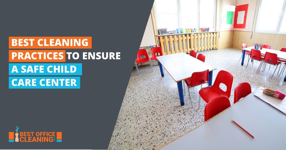 Best Cleaning Practices To Ensure A Safe Childcare Center